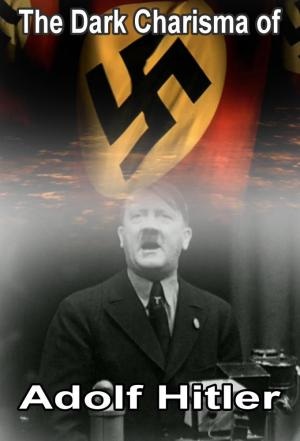 Affiche The Dark Charisma of Adolf Hitler