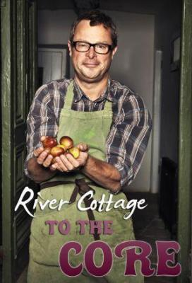 Affiche River Cottage To The Core