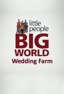Affiche Little People Big World: Wedding Farm