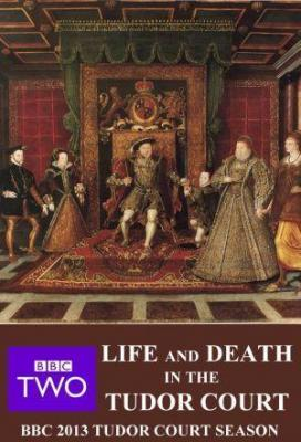 Affiche Life and Death in the Tudor Court
