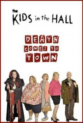 Affiche The Kids in the Hall Death Comes to Town