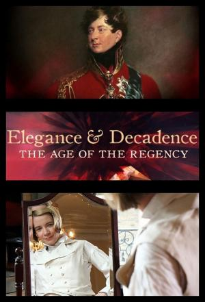 affiche Elegance and Decadence: The Age of the Regency