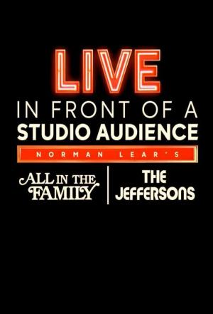Affiche Live in Front of a Studio Audience: Norman Lear's All in the Family and The Jeffersons