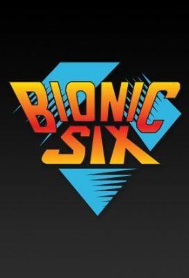 Affiche Bionic Six