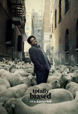 Affiche Totally Biased with W. Kamau Bell