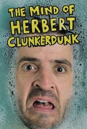 Affiche The Mind Of Herbert Clunkerdunk