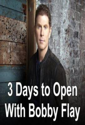 Affiche 3 Days to Open with Bobby Flay