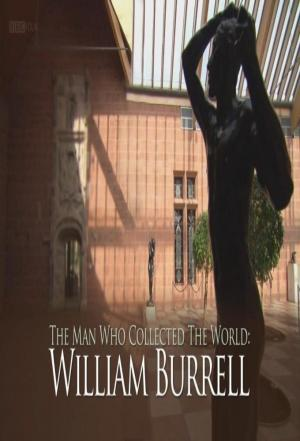 Affiche The Man Who Collected the World: William Burrell