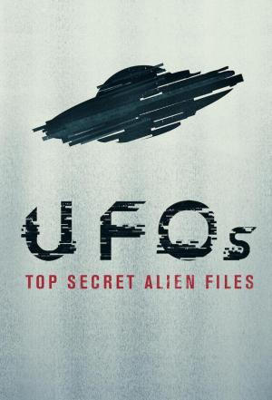 affiche UFOs: Top Secret Alien Files