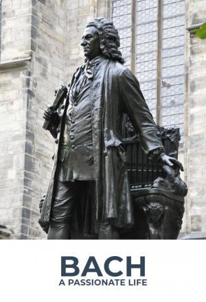 Affiche Bach: A Passionate Life