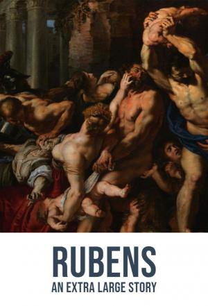 Affiche Rubens: An Extra Large Story
