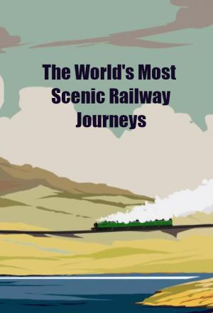 Affiche The World's Most Scenic Railway Journeys