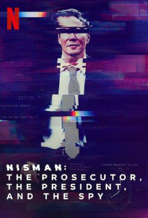 Affiche Nisman: The Prosecutor, The President, and The Spy