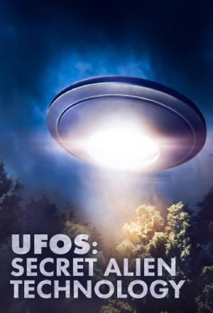 affiche UFO's: Secret Alien Technology