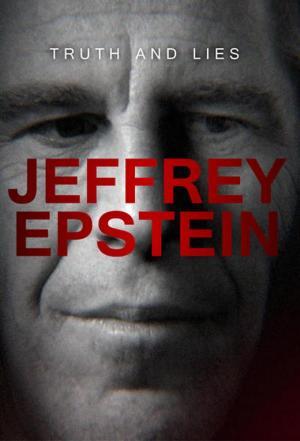affiche Truth and Lies: Jeffrey Epstein