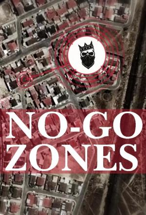 Affiche No-Go Zones - The World's Toughest Places