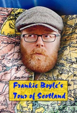 Affiche Frankie Boyle's Tour of Scotland