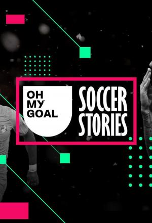 Affiche Oh My Goal - Soccer Stories