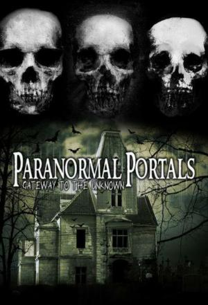 Affiche Paranormal Portals: Gateway to the Unknown