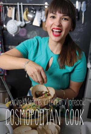 Affiche Rachel Khoo's Kitchen Notebook: Cosmopolitan Cook