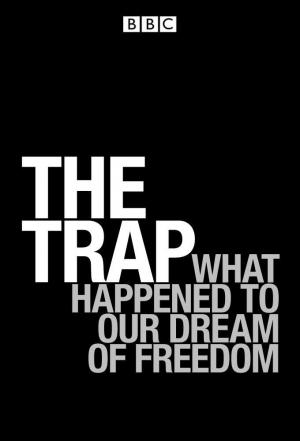 Affiche The Trap: What Happened to Our Dream of Freedom