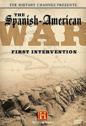 affiche The Spanish - American War: First Intervention
