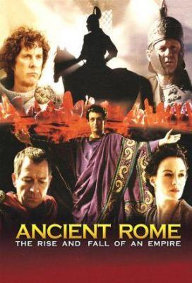 Affiche Ancient Rome The Rise and Fall of an Empire