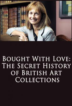 Affiche Bought with Love: The Secret History of British Art Collections