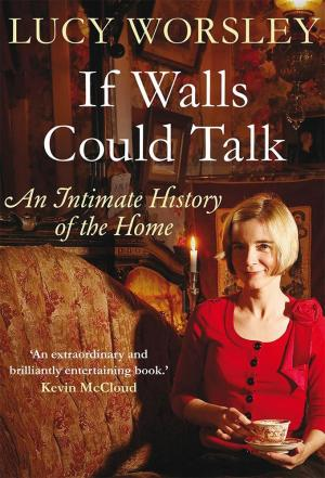 affiche If Walls Could Talk: The History of the Home