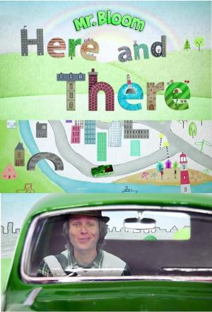 Affiche Mr Bloom : Here and There