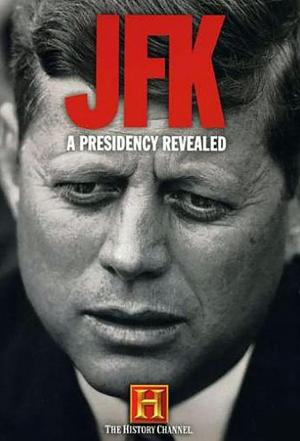 Affiche JFK: A Presidency Revealed