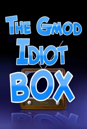 Affiche The Gmod Idiot Box