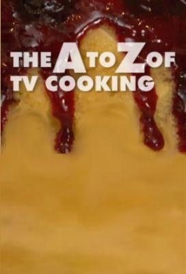 Affiche The A to Z of TV Cooking