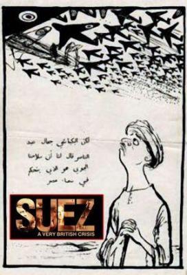 Affiche Suez A Very British Crisis