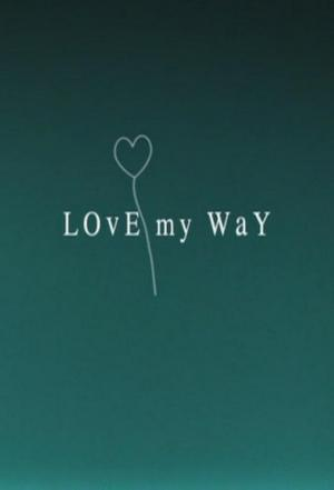 Affiche Love My Way
