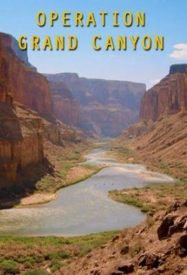 Affiche Operation Grand Canyon with Dan Snow