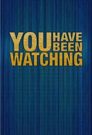 Affiche You Have Been Watching