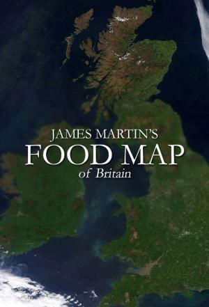 Affiche James Martin's Food Map Of Britain