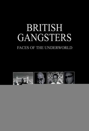 Affiche British Gangsters: Faces Of The Underworld