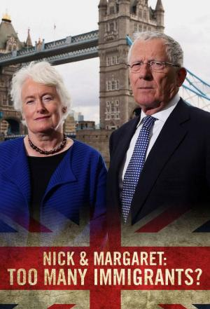 Affiche Nick and Margaret: Too Many Immigrants?