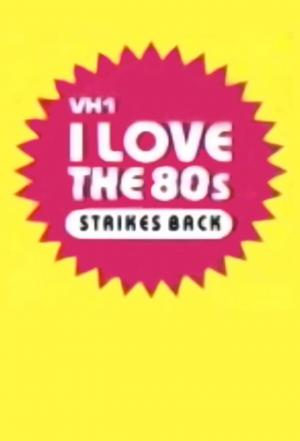 Affiche I Love the 80s Strikes Back