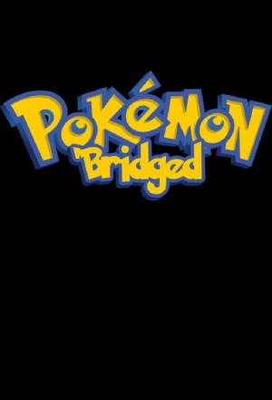 Affiche Pokémon: The 'Bridged Series
