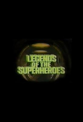 Affiche Legends of the Super-Heroes