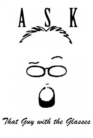 Affiche Ask That Guy with the Glasses