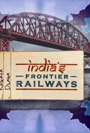 Affiche India's Frontier Railways
