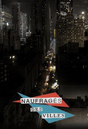 Affiche Naufragés des villes