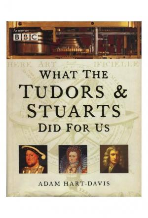 Affiche What the Tudors and Stuarts did for us