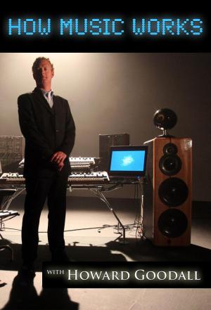 Affiche How Music Works with Howard Goodall