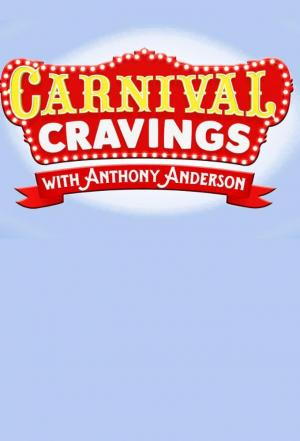 Affiche Carnival Cravings with Anthony Anderson