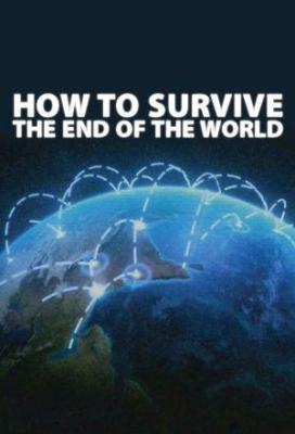 Affiche How to Survive the End of the World